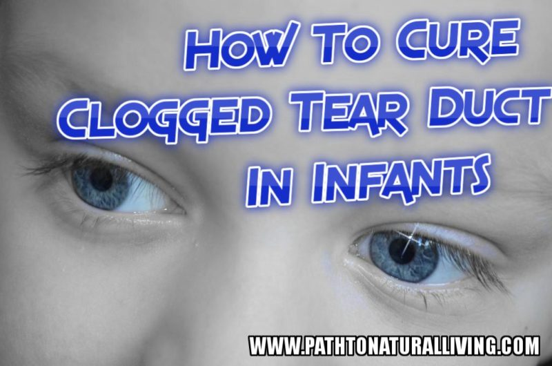 How to Cure Blocked Tear Duct in Infants – Blocked Tear Duct Symptoms
