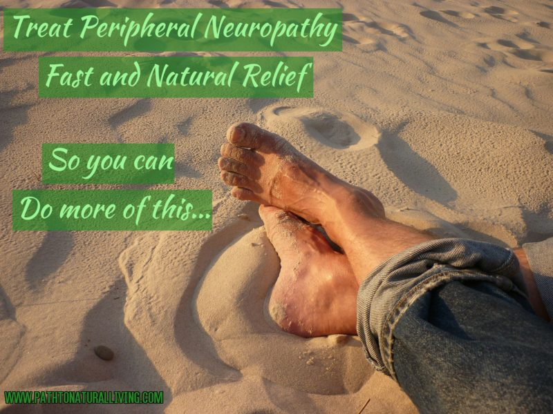 Treat Peripheral Neuropathy Naturally at Home