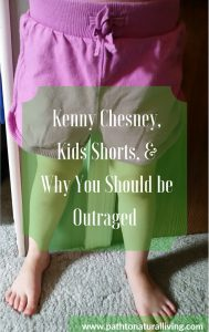Kids Shorts, Kenny Chesney and Why You Should be Outraged